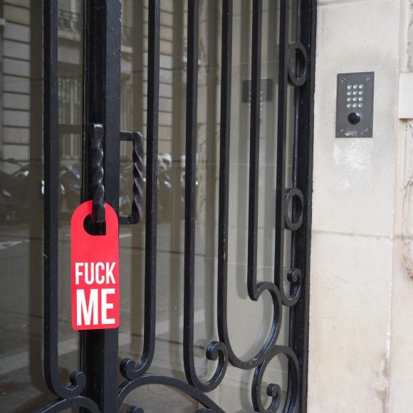 Door hanger « Fuck me » – Paris – 2016 – Le Sonneur